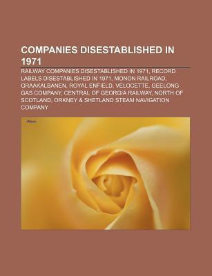 Companies Disestablished in 1971: Railway Companies Disestablished in 1971, Record Labels Disestablished in 1971, Monon Railroad, Graakalbanen  by  Source Wikipedia