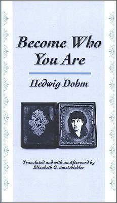 Become Who You Are Hedwig Dohm