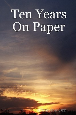 Ten Years on Paper Christopher Sapp