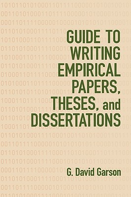 Guide to Writing Empirical Papers, Theses, and Dissertations  by  G. David Garson