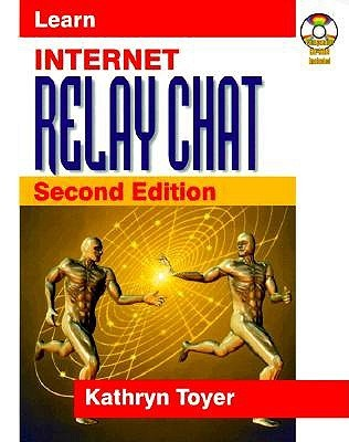 Learn Internet Relay Chat  by  Kathryn Toyer