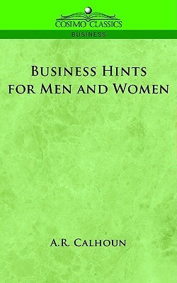 Business Hints for Men and Women  by  A.R. Calhoun