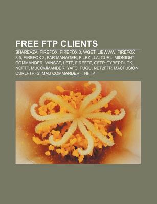 Free FTP Clients: Shareaza, Firefox, Firefox 3, Wget, Libwww, Firefox 3.5, Firefox 2, Far Manager, Filezilla, Curl, Midnight Commander,  by  Source Wikipedia
