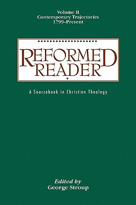 Reformed Reader Volume 2  by  George Stroup