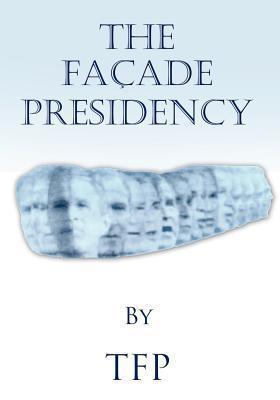 The Fa Ade Presidency Tfp