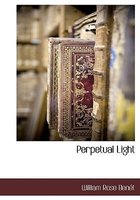 Perpetual Light William Rose Bent