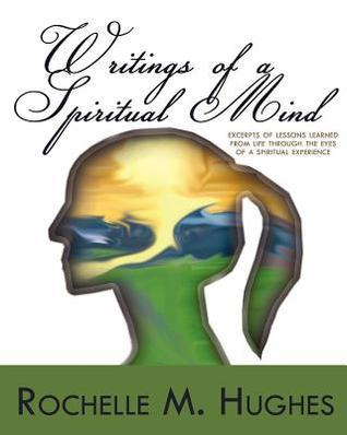 Writings of a Spiritual Mind: Rochelle M. Hughes