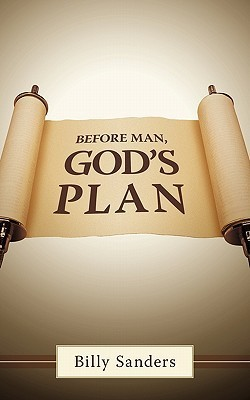 Before Man, Gods Plan  by  Billy Sanders