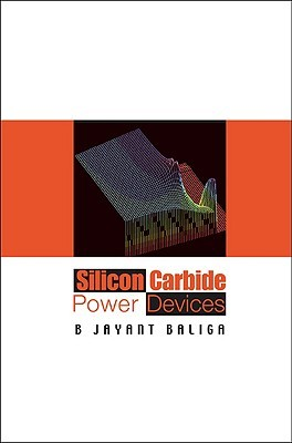Silicon Carbide Power Devices B. Jayant Baliga