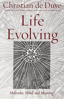 Life Evolving: Molecules, Mind and Meaning Christian de Duve