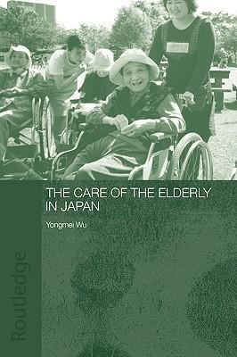 The Care of the Elderly in Japan  by  Wu Yongmei