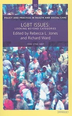 LGBT Issues: Looking Beyond Categories  by  Rebecca L. Jones
