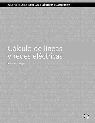Clculo de Lineas y Redes Elctricas Ramón M. Mujal Rosas