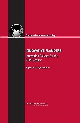 Innovative Flanders:: Innovation Policies for the 21st Century: Report of a Symposium Committee on Comparative Innovation Poli