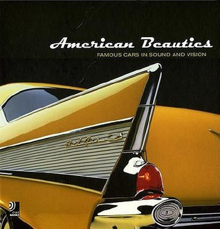 American Beauties: Famous Cars in Sound and Vision  by  Edel Classics
