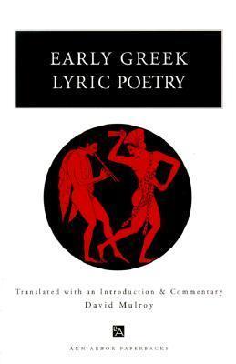 Early Greek Lyric Poetry David Mulroy