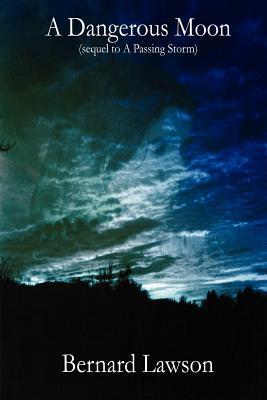 A Dangerous Moon  by  Bernard Lawson
