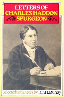 Letters of Charles Haddon Spurgeon Charles H. Spurgeon