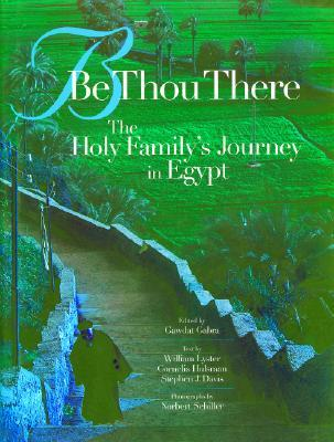 Be Thou There: The Holy Familys Journey in Egypt Gawdat Gabra