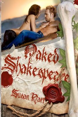 Naked Shakespeare  by  Susan Hart
