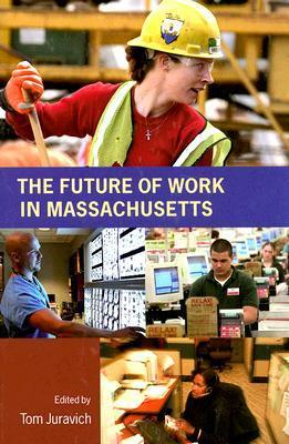 The Future of Work in Massachusetts  by  Tom Juravich
