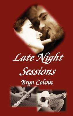 Late Night Sessions  by  Bryn Colvin