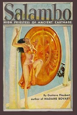 Salambo: High Priestess of Ancient Carthage  by  Gustave Flaubert