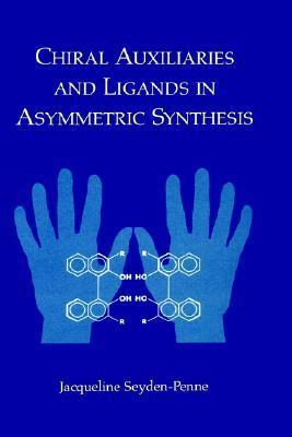 Chiral Auxiliaries and Ligands in Asymmetric Synthesis  by  Jacqueline Seyden-Penne