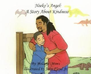 Neekos Angel: A Story About Kindness (Fruit of the Spirit Melanie Mims