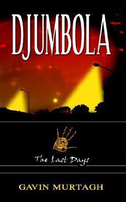 Djumbola: The Last Days  by  Gavin Murtagh