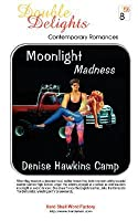 Moonlight Madess  by  Denise Hawkins Camp