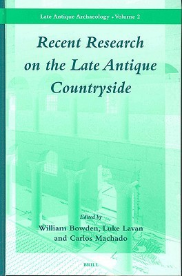 Recent Research on the Late Antique Countryside  by  William Bowden
