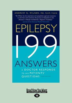 Epilepsy: 199 Answers, 3rd Edition (Large Print 16pt) Andrew N. Wilner