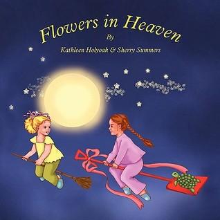 Flowers in Heaven Kathleen Holyoak