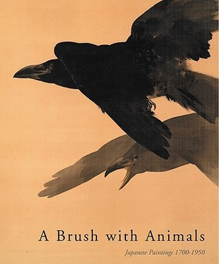 A Brush with Animals: Japanese Painting 1700-1950  by  Robert Schaap