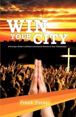 Win Your City Frank Purser