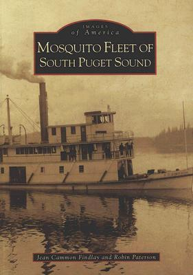 Mosquito Fleet of South Puget Sound  by  Jean Cammon Findlay And Robin