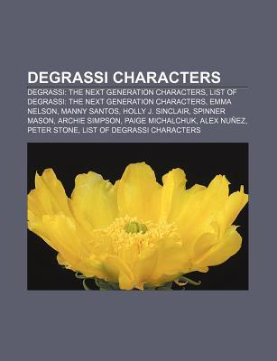Degrassi Characters: Degrassi: The Next Generation Characters, List of Degrassi: The Next Generation Characters, Emma Nelson, Manny Santos Source Wikipedia