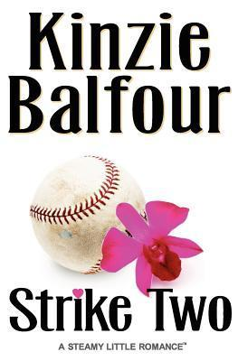 Strike Two: A Steamy Little Romance Kinzie Balfour