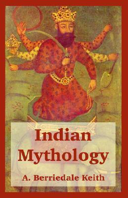 Indian Mythology  by  Arthur Berriedale Keith
