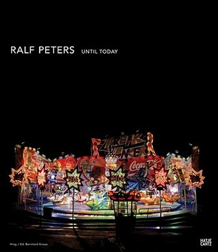 Ralf Peters: Until Today  by  Bernhard Knaus