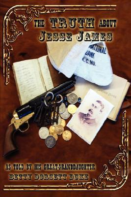 The Truth about Jesse James  by  Betty Dorsett Duke