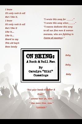 On Being: A Rock & Roll Fan Carolyn Kiki Cummings