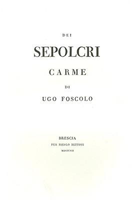 Dei Sepolcri: Carme di Ugo Foscolo  by  Ugo Foscolo