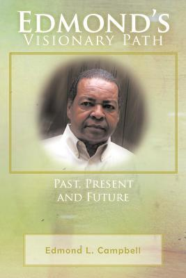 Edmonds Visionary Path: Past, Present, and Future Edmond L Campbell