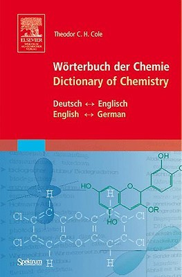 Warterbuch der Chemie/Dictionary Of Chemistry  by  Theodor C.H. Cole