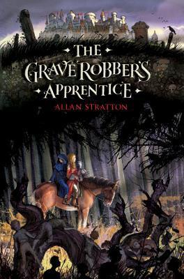The Grave Robbers Apprentice  by  Allan Stratton