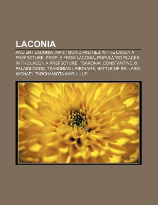Laconia: Ancient Laconia, Mani, Municipalities in the Laconia Prefecture, People from Laconia, Populated Places in the Laconia  by  Source Wikipedia