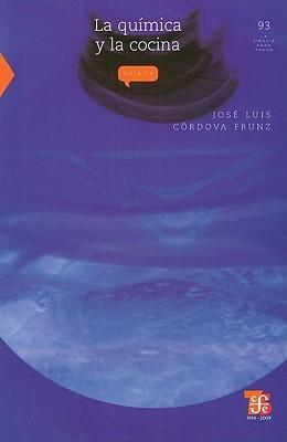 La Química y la Cocina  by  Jose L. Córdova Frunz