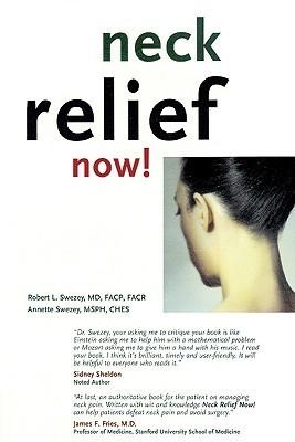 Neck Relief Now!  by  Robert L. Swezey